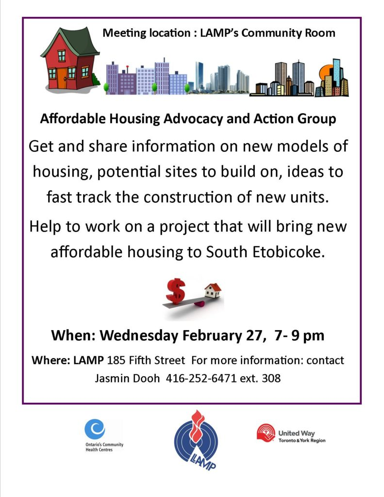 Affordable housing meeting wednesday February 27 at 7 pm at LAMP 185 Fifth Street. Join community volunteers to build new rent geared to income housing in South Etobicoke. Also exploring way to support tenants on the verge of losing their homes.