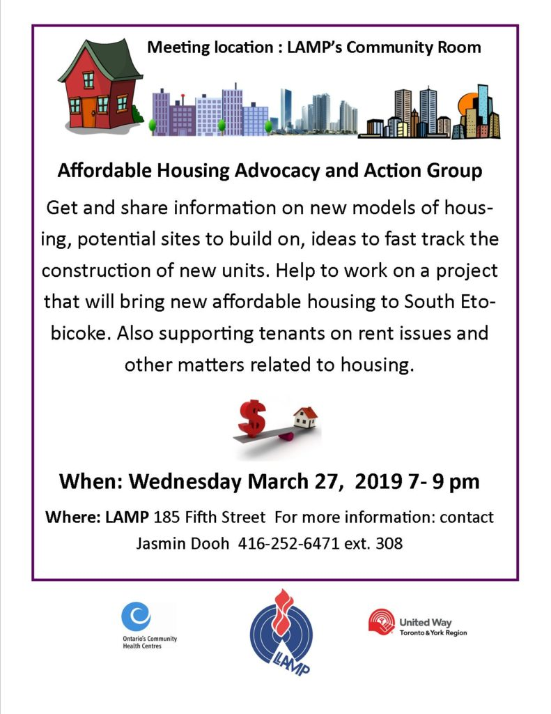 Affordable Housing Meeting Wednesday March 27 at LAMP in the community Room. 7-9 pm For more information contact jasmin Dooh at 416 252-6471 ext. 308