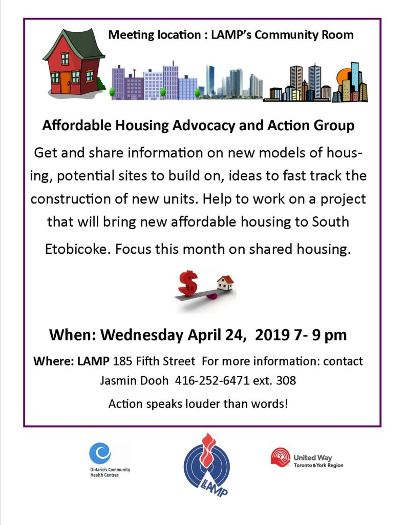 Affordable Housing is a project a group of dedicated Etobicoke Lakeshore Volunteers have been working on for the past year. They are building possibilities for the future to develop models to meet a wide range of community needs. Join them Wednesday April 24 @ 7 pm and start the new year contributing to your community. Some interesting projects are in the works. The community led group has come up with some exciting opportunities and sites to get needed mixed rent geared to income housing built in South Etobicoke. Our goal is to increase the supply of affordable housing. A new focus for a sub committee of the group is supporting tenants who are on the verge of homelessness, living in precarious housing (too many people in unsuitable living space.) Focus this month is on shared housing. Everyone welcome.