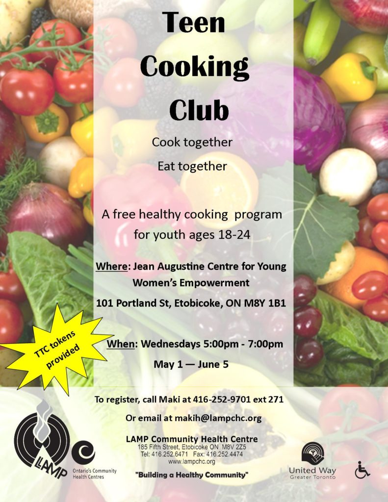 new teen cooking program is starting up at the Jean Augustine Centre for Young Women's Empowerment. Our wonderful dietician Maki will be leading the group with some delicious recipes and healthy eating tips. Registration starts now. Wednesdays May 1-June 5 for youth ages 18-24 to register call 416-252-9701 ext. 271. Tokens provided. 101 Portland Street