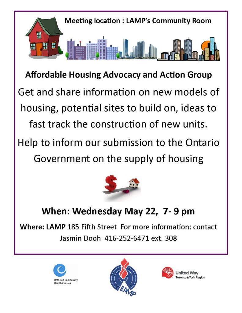 Affordable Housing and Action Group meeting Wednesday May 22 7 to 9 pm more info Jasmin Dooh 416 252 6471 ext 308
