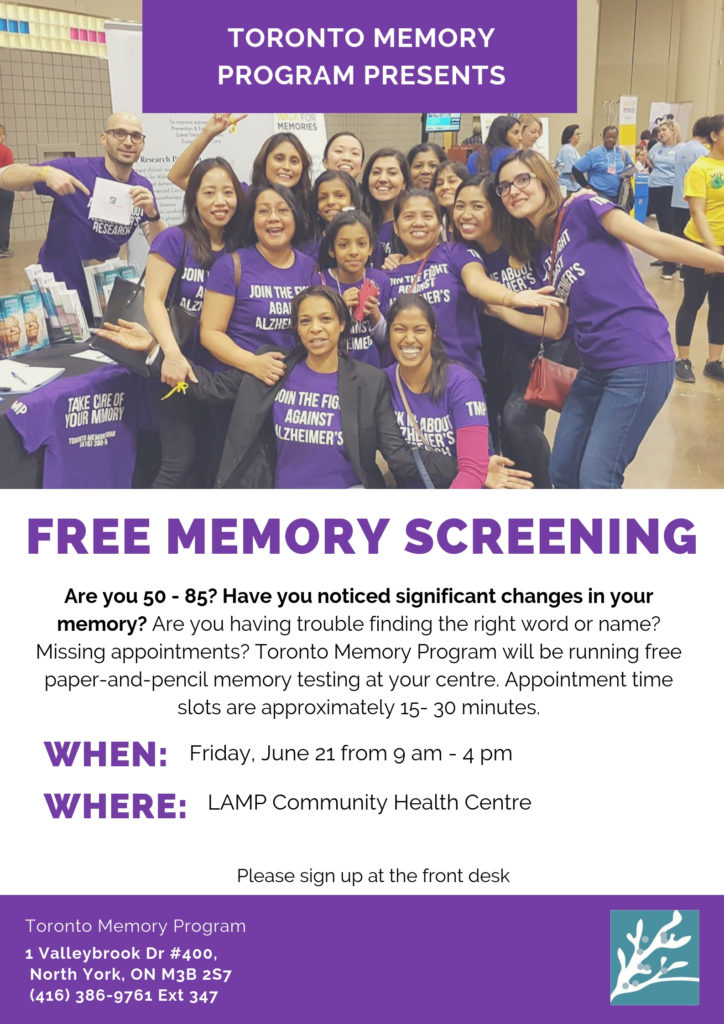 o you forget things a little more often these days? Why not get tested to see how you do compared to the average population your age. Sign up for a free test at LAMP today. It's a great way to get a baseline to compare with in the years to come. Next session June 21, 2019. Sign up at reception if you are between 50 and 85 years young. Toronto Memory Program Present. Friday June 21 from 9 am to 4 pm LAMP Community health Centre 185 Fifth Street. Tie slots are approximately 15 to 30 minutes