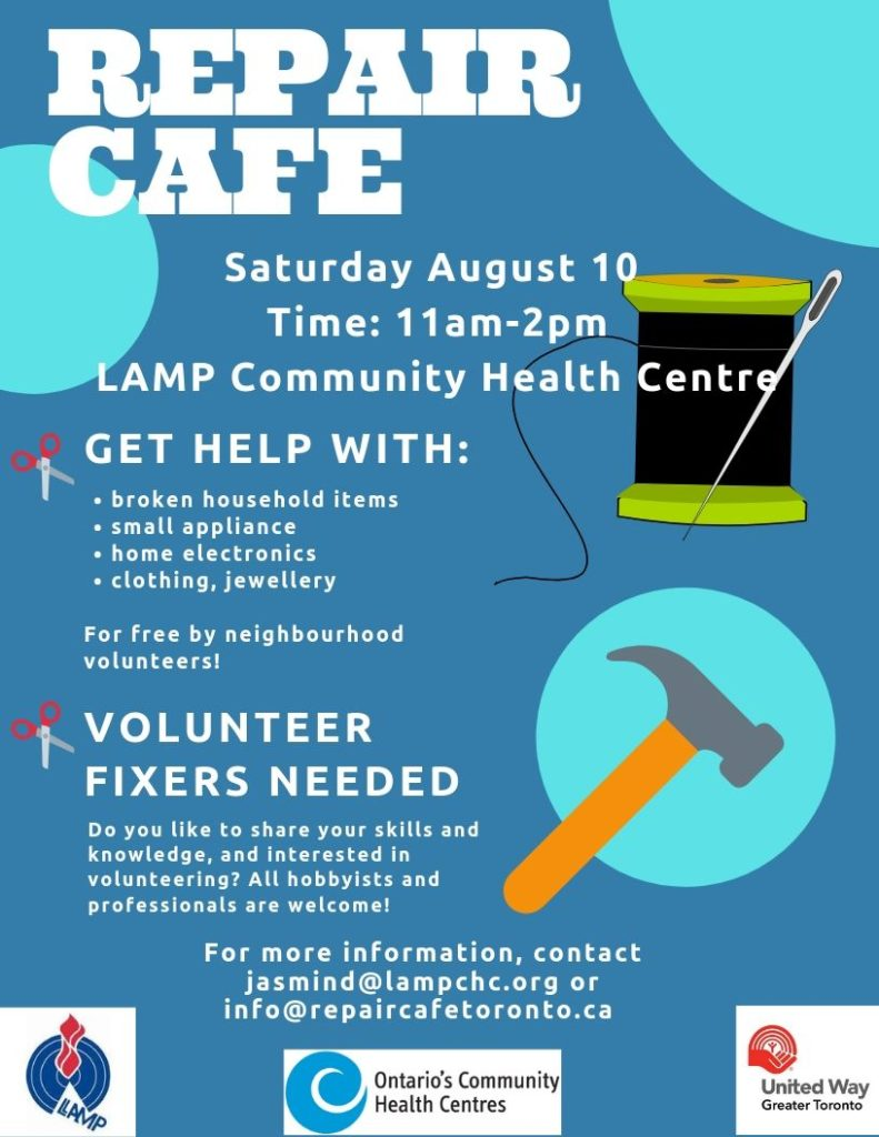 "Have you lost hope that a broken household or electronic item will ever be fixed?   Put those thoughts to rest with the help of volunteer ""fixers"" at LAMP Community Health Centre's upcoming free Repair Café. These ""fixers"" will be able to fix just about anything – from clothing, electronics, bikes, lamps, and much more; volunteer fixers are still needed! New skills will be learned and shared between ""fixers"" and visitors by building community relationships and saving your prized possessions all in one go. Come to LAMP at 185 Fifth Street on Saturday August 10 from 11-2 to repair, restore, and reuse your most beloved items. Contact Jasmin Dooh at 416-252-6471 ext. 308 for more information."""