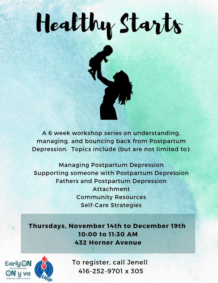 A 6 week workshop on understanding and managing postpartum depression Thursdays starting Nov 14 10:00 am to 11:30 am  432 Horner Avenue